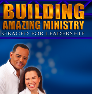 Building An Amazing Ministry